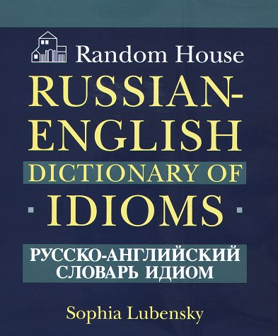 9780679405801: Random House Russian-English Dictionary of Idioms