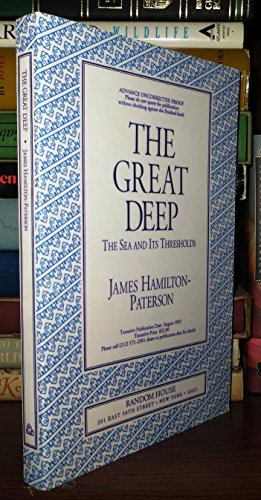 Great Deep: The Sea and Its Thresholds: Hamilton-Paterson, James