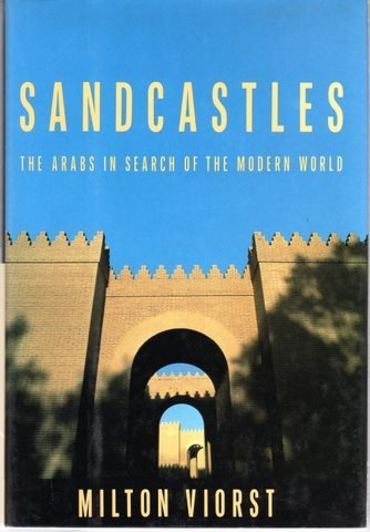 9780679405993: Sandcastles: The Arabs in Search of the Modern World