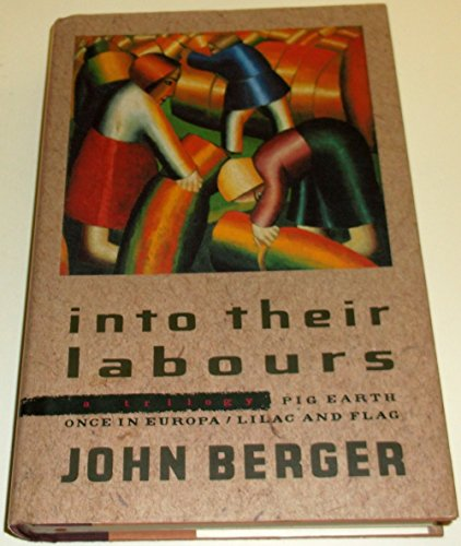 Into Their Labours: Berger, John