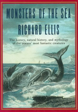 9780679406396: Monsters Of The Sea: The History, Natural History, and Mythology of the Oceans' Most Fantastic Creatures