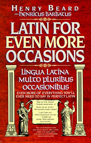 Latin for Even More Occasions: Lingua Latina Multo Pluribus Occasionibus