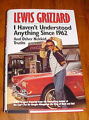 I Haven't Understood Anything Since 1962 and: Grizzard, Lewis