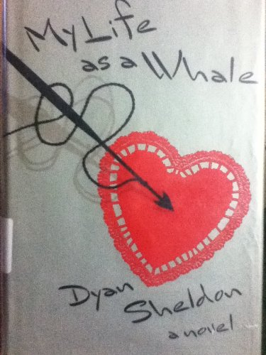 My Life as a Whale: Sheldon, Dyan