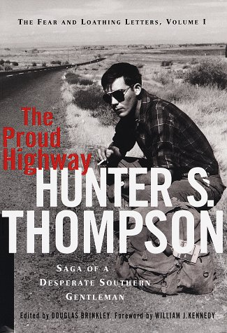 9780679406952: The Proud Highway: Saga of a Desperate Southern Gentleman (Fear and Loathing Letters) (Vol 1)