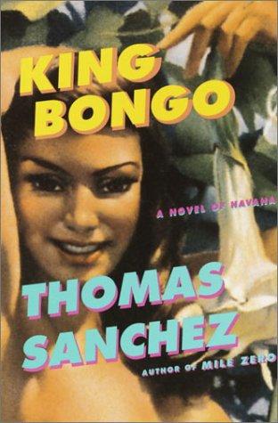 King Bongo: A Novel of Havana: Sanchez, Thomas