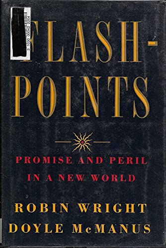 Flashpoints: Promise and Peril in a New World: Wright, Robin
