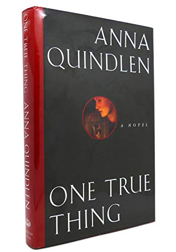 One True Thing: Quindlen, Anna