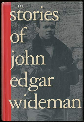 The Stories of John Edgar Wideman: Wideman, John Edgar