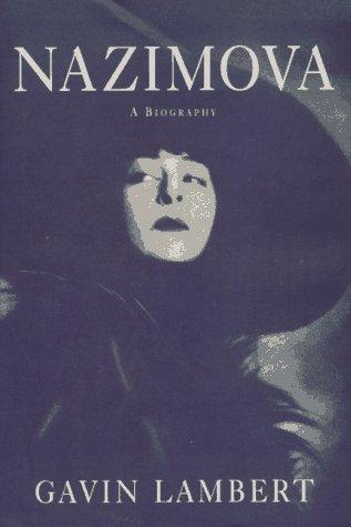 Nazimova: A Biography: Lambert, Gavin