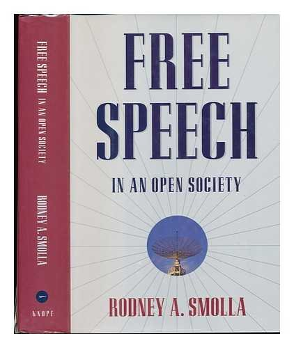 Free Speech in an Open Society: Smolla, Rodney A.