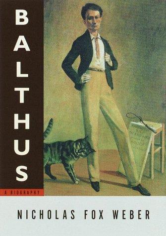 Balthus: A Biography (Mint First Edition): Nicholas Fox Weber