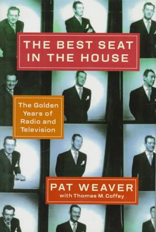 The Best Seat in the House : The Golden Years of Radio and Television 9780679408352 The creator of such television mainstays as the  Today Show  and the  Tonight Show  discusses his years as president of NBC, his stormy
