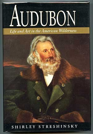 Audubon Life and Art in the American Wilderness