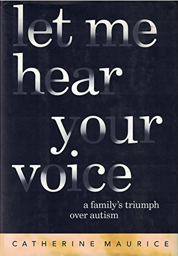 9780679408635: Let Me Hear Your Voice: A Family's Triumph over Autism