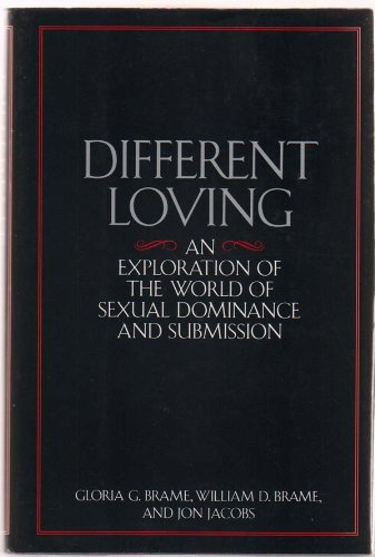 9780679408734: Different Loving: An Exploration of the World of Sexual Dominance and Submission