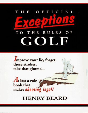 9780679408864: The Official Exceptions to the Rules of Golf: A Rule Book That Lets You Play Golf Your Way