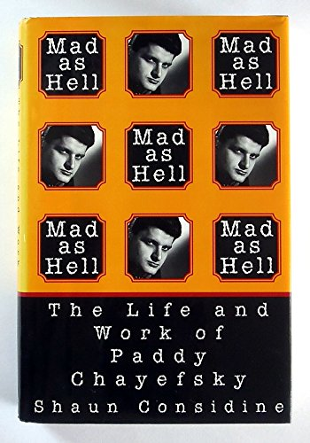 Mad as Hell:: The Life and Wor