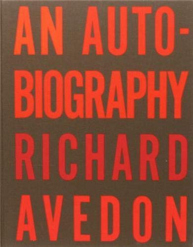 9780679409212: An Autobiography of Avedon /Anglais: The Photographs of Richard Avedon