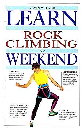 9780679409519: Learn Rock Climbing In A Weekend (Weekend Series)