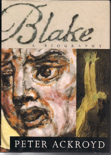 Blake: A Biography: Ackroyd, Peter