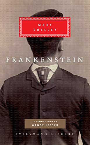 Frankenstein or the Modern Prometheus (Everyman's Library Classics & Contemporary Classics)