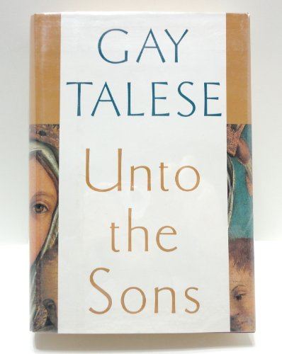 Unto the Sons **Signed**: Talese, Gay
