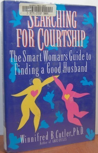 9780679410799: Searching for Courtship: The Smart Woman's Guide to Finding a Good Husband