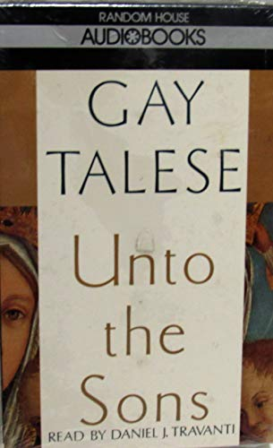 Unto the Sons (0679411240) by Talese, Gay; Travanti, Daniel J.