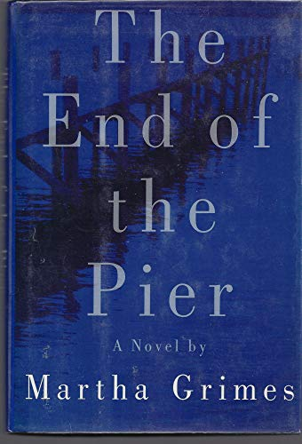 The End of the Pier.: GRIMES, Martha.