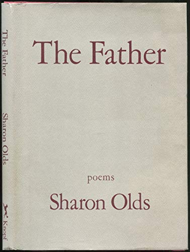 The Father: Poems (Fine First Edition): Olds, Sharon