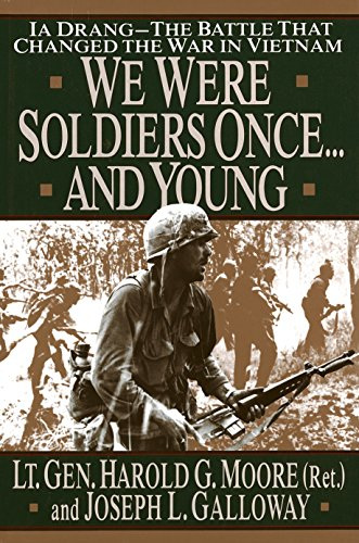 We Were Soldiers Once.And Young: Ia Drang The Battle That Changed the War in Vietnam: Moore, Harold...