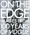 On the Edge: Images from 100 Years of VOGUE: Vogue Editors