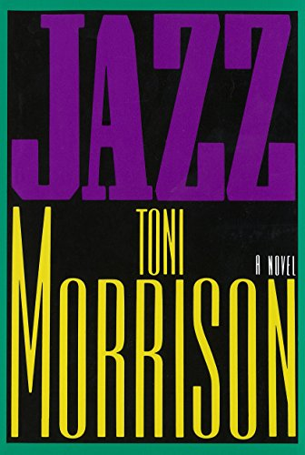 Jazz: A Novel: Morrison, Toni ***NOBEL