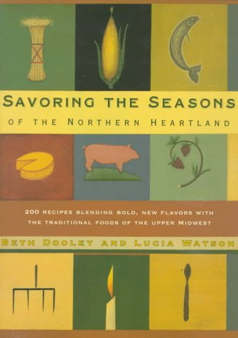 Savoring the Seasons of the Northern Heartland: Beth Dooley and Lucia Watson