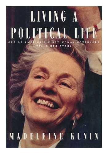 Living A Political Life: Kunin, Madeleine May