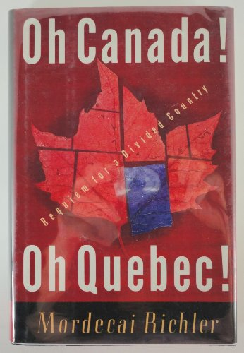 9780679412465: Oh Canada! Oh Quebec!: Requiem for a Divided Country