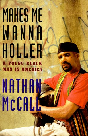 Makes Me Wanna Holler: A Young Black Man in America.