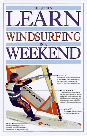9780679412779: Learn Windsurfing in a Weekend (Learn in a Weekend)