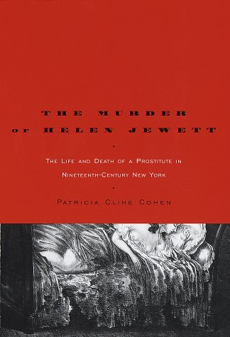 9780679412915: The Murder of Helen Jewett: The Life and Death of a Prostitute in Nineteenth-Century New York