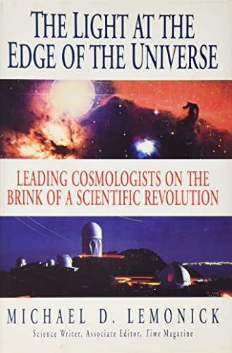 The Light at the Edge of the Universe: Leading Cosmologists on the Brink of a Scientific Revolution
