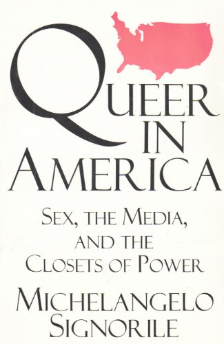 9780679413097: Queer in America: Sex, the Media, and the Closets of Power