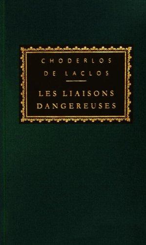 Les Liaisons Dangereuses (Everyman's Library Classics &: Laclos, Pierre Choderlos