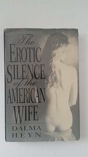 9780679413394: The Erotic Silence of the American Wife