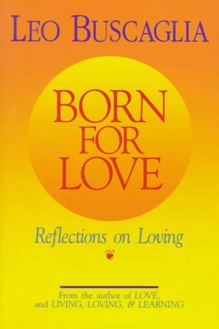 9780679413813: Born for Love: Reflections on Loving