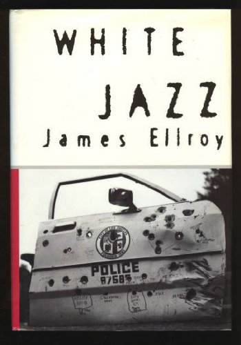 White Jazz (L. A. Quartet): Ellroy, James