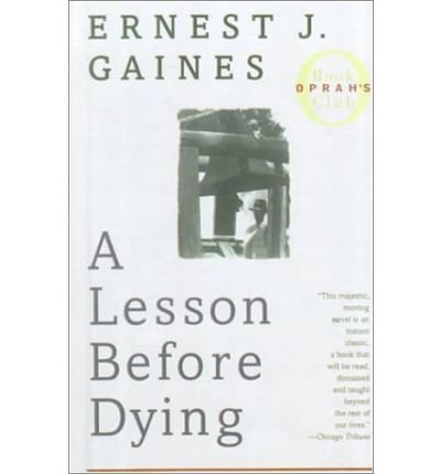 A Lesson Before Dying: Ernest J. Gaines