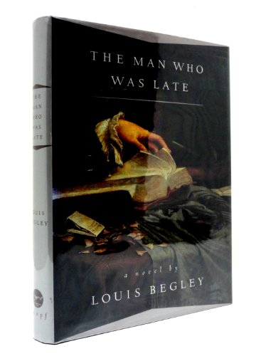 The Man Who Was Late (Signed First Edition): Louis Begley