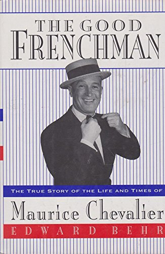 9780679415183: The Good Frenchman: The True Story of the Life and Times of Maurice Chevalier