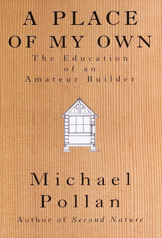 9780679415329: A Place of My Own: The Education of an Amateur Builder